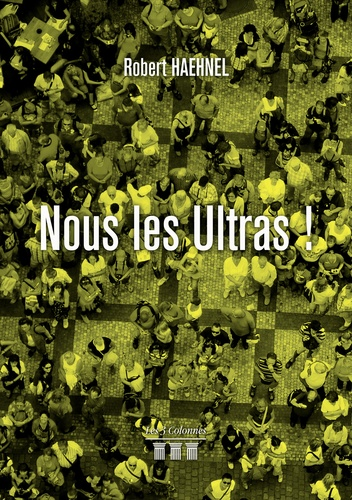 Robert Haehnel - Nous les Ultras !.