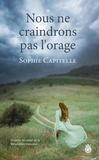 Sophie Capitelle - Nous ne craindrons pas l'orage.
