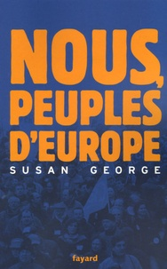 Susan George - Nous, peuples d'Europe.