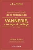 A Audiger - Nouveau manuel complet de la fabrication de la vannerie, cannage et paillage des sièges.