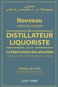 Nouveau manuel complet du distillateur liquoriste - Suivi de La fabrication des alccolats employés en parfumerie et préparés par le liquoriste.pdf