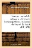 Gunther - Nouveau manuel de médecine vétérinaire homoeopathique, ou traitement homoeopathique.