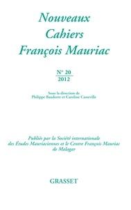 Philippe Baudorre et Caroline Casseville - Nouveaux Cahiers François Mauriac N° 20/2012 : .