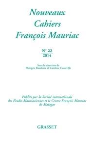 Philippe Baudorre - Nouveaux Cahiers François Mauriac N° 22 : L'Aquitaine était bien plus vaste à mes yeux que ne l'est la terre entière - L'écrivain et ses territoires.