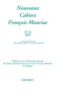Marie-Hélène Boblet et Caroline Casseville-Ragot - Nouveaux Cahiers François Mauriac N° 23/2015 : .