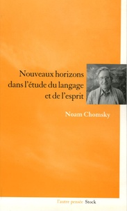 Noam Chomsky - Nouveaux horizons dans l'étude du langage et de l'esprit.