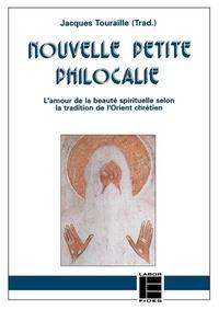 Jacques Touraille - Nouvelle petite Philocalie - Extraits thématiques de la grande Philocalie grecque.