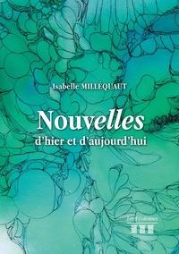 Isabelle Milléquant - Nouvelles d'hier et d'aujourd'hui.