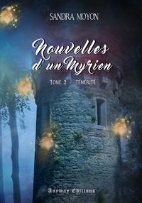 Sandra Moyon - Nouvelles d'un Myrien Tome 2 : .