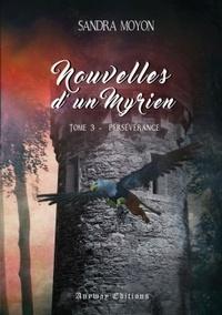 Sandra Moyon - Nouvelles d'un Myrien Tome 3 : .