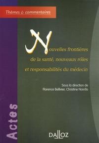 Florence Bellivier et Christine Noiville - Nouvelles frontières de la santé, nouveaux rôles et responsabilités du médecin.