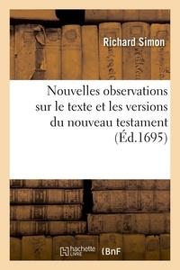 Richard Simon - Nouvelles observations sur le texte et les versions du nouveau testament.