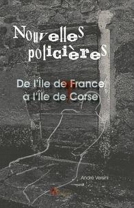 A Versini - Nouvelles policières de l'Ile de France à l'Ile de Corse.