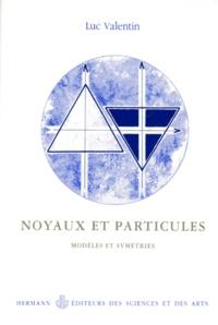 NOYAUX ET PARTICULES. Modèles et symétries.pdf