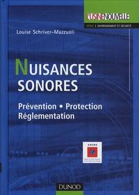 Louise Schriver-Mazzuoli - Nuisances sonores - Prévention, Protection, Réglementation.