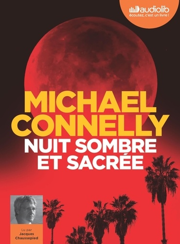 Michael Connelly - Nuit sombre et sacrée. 1 CD audio MP3