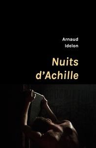 Arnaud Idelon - Nuits d'Achille.