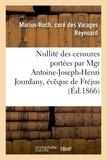Marius-Roch Reynoard - Nullité des censures portées par Mgr Antoine-Joseph-Henri Jourdany, évêque de Fréjus.