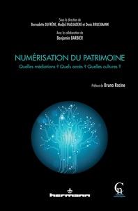 Bernadette Dufrêne et Madjid Ihadjadène - Numérisation du patrimoine - Quelles médiations ? Quels accès ? Quelles cultures ?.