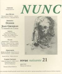 Franck Damour et Réginald Gaillard - Nunc N° 21, Juin 2010 : Jean Grosjean, un cheminement avec le langage.