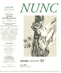 Hubert C. et Jean-Gabriel Cosculluela - Nunc N° 33, Juin 2014 : Joë Bousquet, la littérature en défaut - Contrécrire.