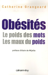 Catherine Grangeard - Obésités - Le poids des mots, Les maux du poids.