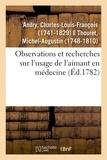 Charles-louis-françois Andry - Observations et recherches sur l'usage de l'aimant en médecine.