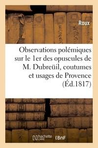 Roux - Observations polémiques sur le premier des opuscules de M. Dubreuil.