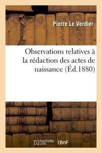 Pierre Le Verdier - Observations relatives à la rédaction des actes de naissance.