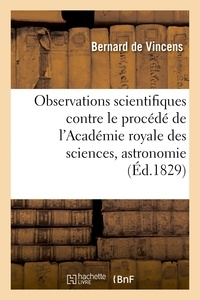 Vincens - Observations scientifiques, contre le procédé de l'Académie royale des sciences.