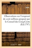 Jules - Observations sur l'emprunt de cent millions proposé par le Conseil des Cinq-Cents.