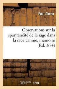 Paul Simon - Observations sur la spontanéité de la rage dans la race canine, mémoire.