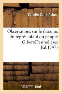 Camille Saint-Aubin - Observations sur le discours du représentant du peuple Gibert-Desmolières.