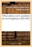 Alexandre-Maurice Blanc de La Hauterive - Observations sur le manifeste du roi d'Angleterre.