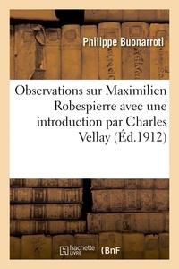 Philippe Buonarroti - Observations sur Maximilien Robespierre, avec une introduction.