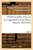 Philippe-Aristide-Louis-Pierre Plancher de Valcour - Odette la petite reine, ou Les apparitions de la Dame blanche.