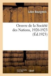 Léon Bourgeois - Oeuvre de la Société des Nations, 1920-1923.