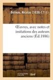 Nicolas Boileau - OEuvres, avec notes et imitations des auteurs anciens.