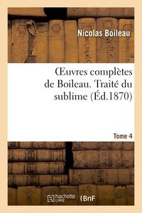 Nicolas Boileau - Oeuvres complètes de Boileau - Tome 4, Traité du sublime.