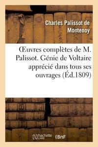 Charles Palissot de Montenoy - Oeuvres complètes de M. Palissot. Génie de Voltaire apprécié dans tous ses ouvrages.