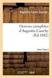 Augustin-Louis Cauchy - Oeuvres complètes Série 2 Tome 2.
