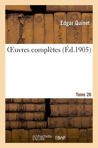 Edgar Quinet - Oeuvres complètes Tome 26.