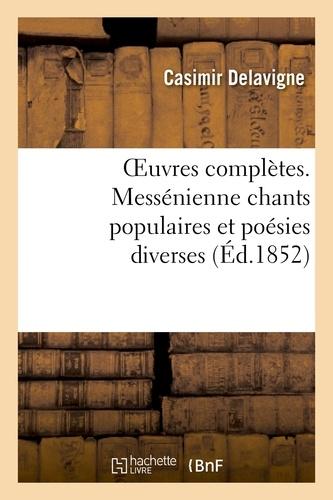 Oeuvres complètes. Messénienne chants populaires et poésies diverses