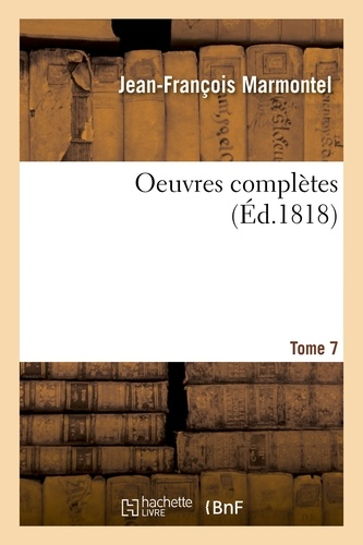 Hachette BNF - Oeuvres complètes. Tome 7.