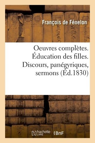 Hachette BNF - Oeuvres complètes. Éducation des filles. Discours, panégyriques, sermons.