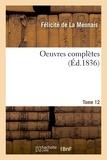 La mennais félicité De - Oeuvres complètes. Tome 12.