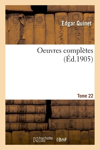 Edgar Quinet - Oeuvres complètes. Tome 22.