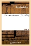 Honore Balzac - Oeuvres completes. tome xx-xxiii. oeuvres diverses. tome 22. parties 5-6.