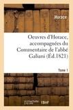 Horace - Oeuvres d'Horace. Tome 1. Accompagnées du Commentaire de l'abbé Galiani.