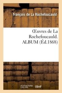 François de La Rochefoucauld - Oeuvres de La Rochefoucauld. ALBUM.
